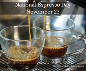 For Espresso Dave Everyday is Natiional Espresso Day!