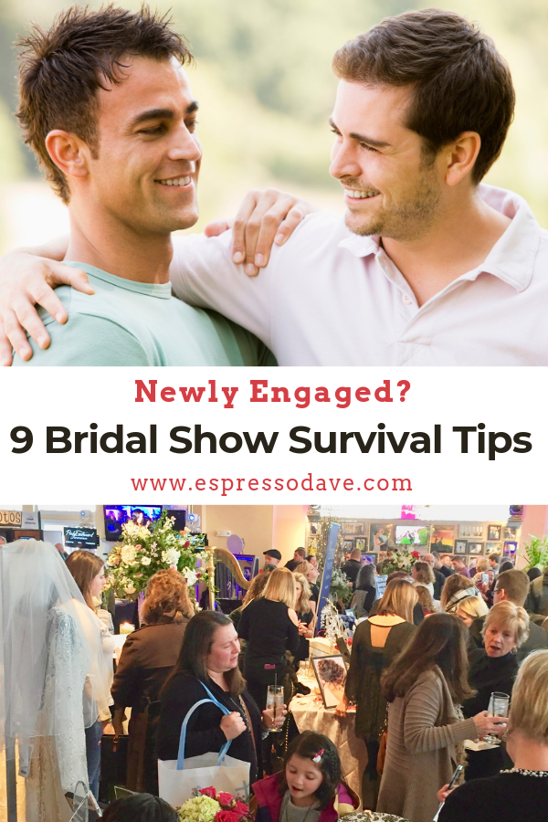 You're engaged! Perfect time to research vendors—for cakes, espresso bars, venues, travel & more? Boston's Espresso Dave makes it easy: check out his top 9 bridal show survival tips before you go! www.espressodave.com #engaged #bridetobe #boston #bridetribe #weddingideas #groomtobe #gaycouple #gaywedding