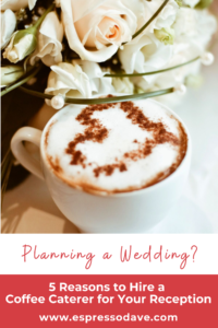 Getting married? Then consider hiring a coffee caterer for your reception! New England's premiere coffee caterer, Espresso Dave, shares 5 reasons why you should have an espresso bar at your wedding! www.espressodave.com #wedding #coffeecatering #espressocatering #boston #bostonweddings #weddingideas #weddingdrinks #espressobar