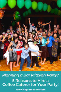 Looking for a unique idea for your mitzvah party? Boston's Espresso Dave shares 5 reasons why a coffee caterer should be part of your celebration! www.espressodave.com #barmitzvah #batmitzvah #mitzvah #jewishevents #mitzvahideas #mitzvahparty