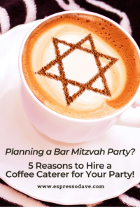 Planning a bar or bat mitzvah party? It's a lot like planning a wedding! Boston's Espresso Dave shares 5 reasons why a coffee caterer should be part of your celebration! www.espressodave.com #barmitzvah #batmitzvah #mitzvah #jewishevents #mitzvahideas #mitzvahparty